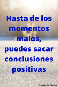 Hasta de las memories malas, puedes sacar conclusiones positives