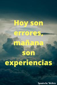 Hoy son errores, mañana son experiencias